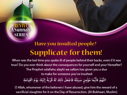 Supplicate for Those You've Insulted!