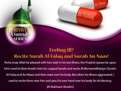 REVIVE A SUNNAH: FEELING ILL? RECITE Surah Al-Falaq and Surah An-Naas!