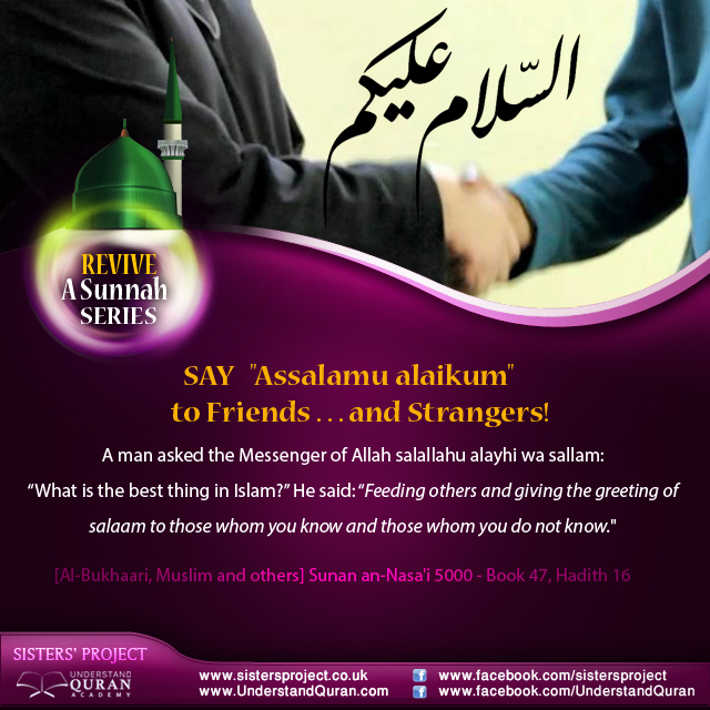 Say salaam to friends and strangers understand al quran reviveasunnah11marchsaysalaam m4hsunfo