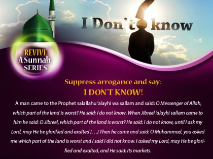 "Suppress Your Arrogance and Say, ""I DON'T KNOW!"""