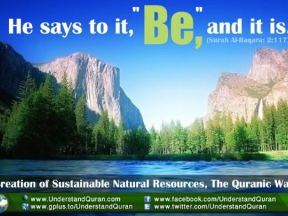 Creation of Sustainable Natural Resources, the Quranic Way, Part I